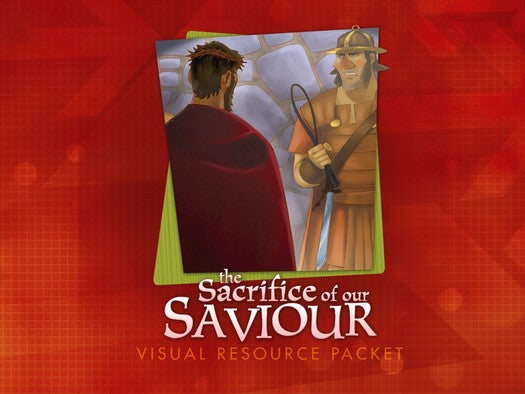 The Life of Christ: Sacrifice of Our Saviour Visual Aid Pack