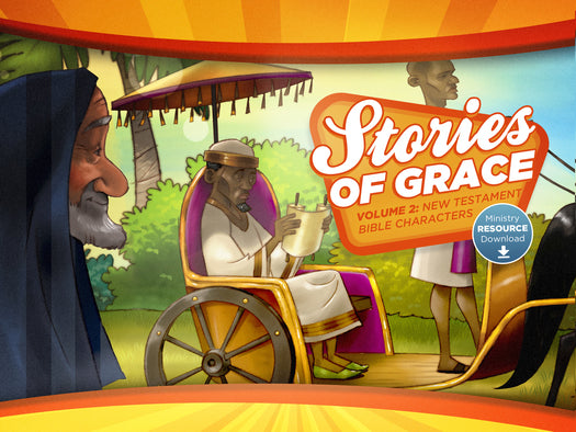 Stories of Grace: New Testament Bible Characters Ministry Resource Download