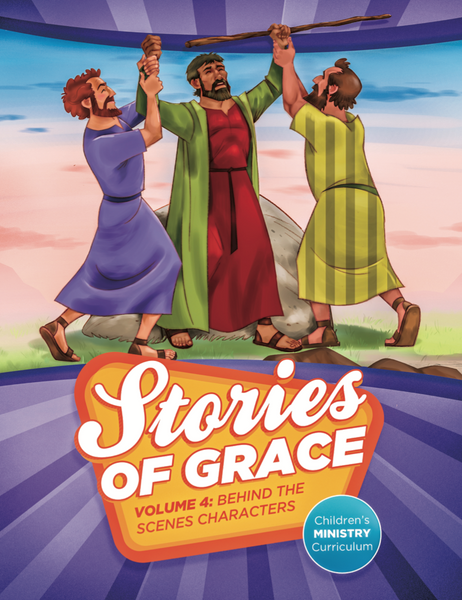 Stories of Grace: Behind the Scenes Characters Teacher Edition