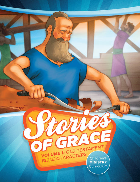 Stories of Grace: Old Testament Bible Characters Teacher Edition