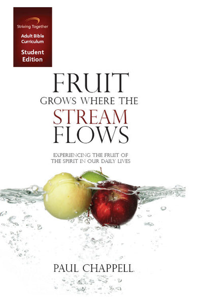 Fruit Grows Where the Stream Flows Student Edition