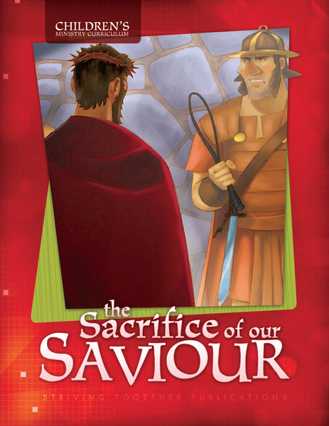 The Life of Christ: Sacrifice of Our Saviour Teacher Edition