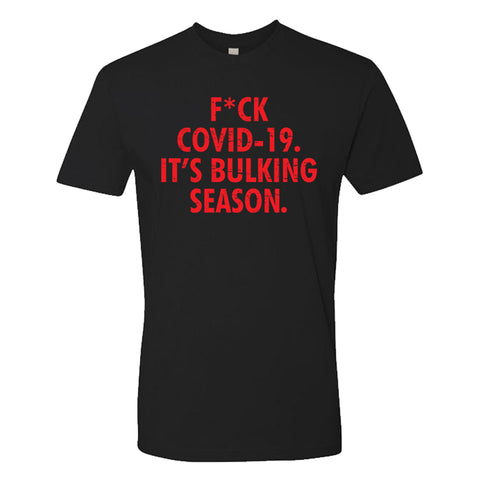 F*ck Covid-19 It's Bulking Season T-Shirt