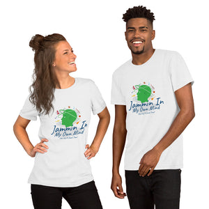 """Jammin In My Own Mind Having A Good Time"" Unisex  Comfort T-Shirt"