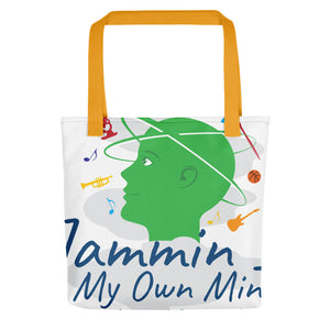 """ Jammin In My Own Mind Having A Good Time"" Spacious Tote bag"