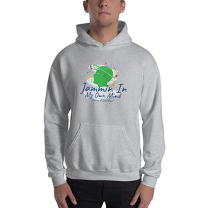 """Jammin In My Own Mind Having A Good Time"" Hooded Sweatshirt"