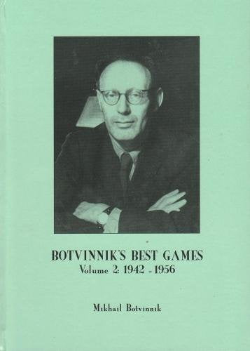 Botvinnik's Best Games: Volume 2: 1942-1956