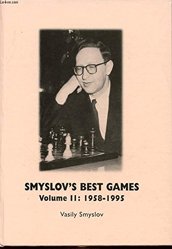 Smyslov's Best Games Volume II: 1958-1995