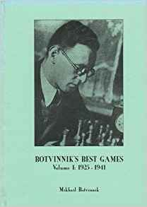 Botvinnik's Best Games (1924 - 1941) Vol. 1