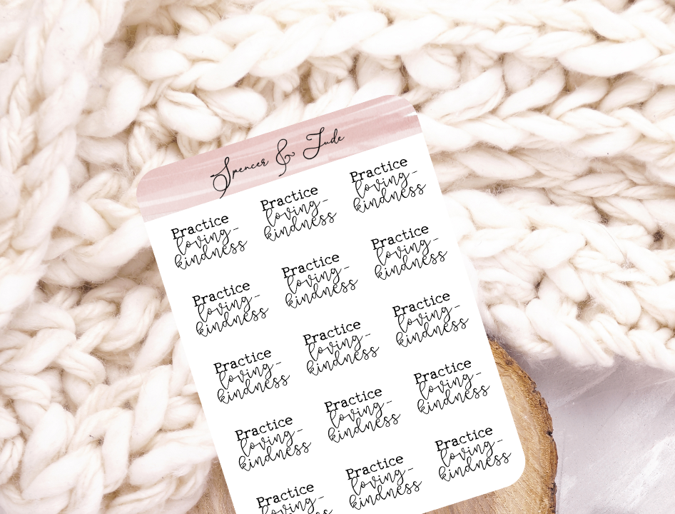 Practice Loving Kindness - Script Planner Stickers
