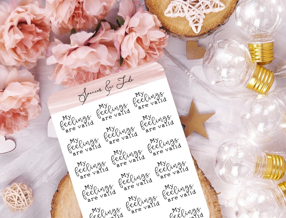 My Feelings Are Valid - Affirmation Word Script Planner Stickers