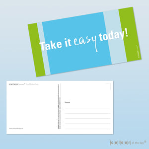 "Postkarte ""Take it easy today"""