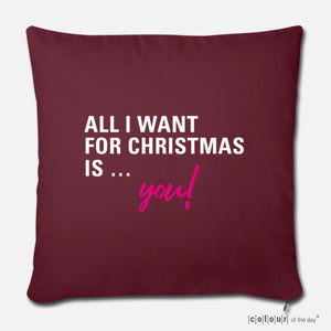 "Kissenbezug ""All I want for Christmas is you!"" 