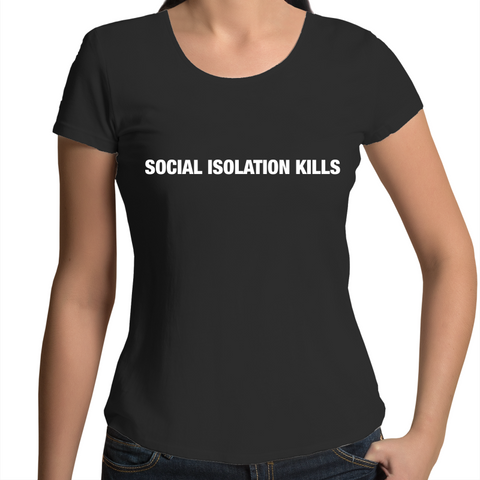 Social Isolation - Womens Scoop Neck T-Shirt