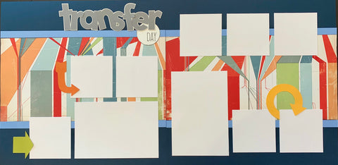 12x12 Premade Layout - transfer day