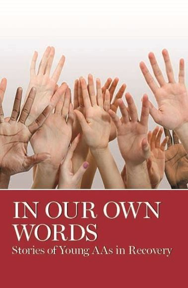 In Our Own Words: Stories of Young AAs in Recovery