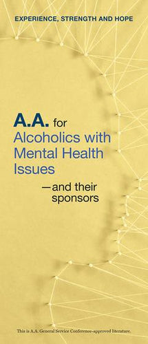 AA for Alcoholics with Mental Health Issues- and their sponsors