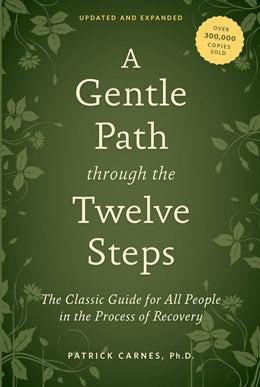 A Gentle Path through the Twelve Steps (2012 edition)