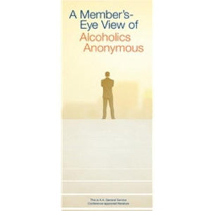 A Member's Eye View of Alcoholics Anonymous