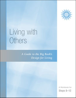 A Guide to the Big Book's Design for Living With Others- A Workbook for Steps 8-12