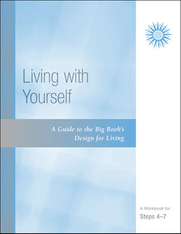 A Guide to the Big Book's Design for Living with Yourself- A Workbook for Steps 4-7