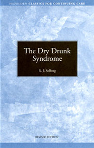The Dry Drunk Syndrome