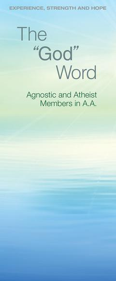 The 'God' Word [ Agnostic and Atheist Members in A.A ]