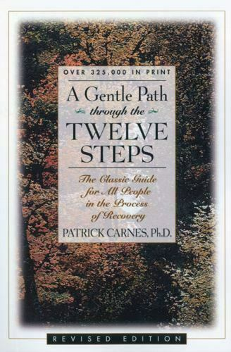 A Gentle Path Through the Twelve Steps (1993 edition)