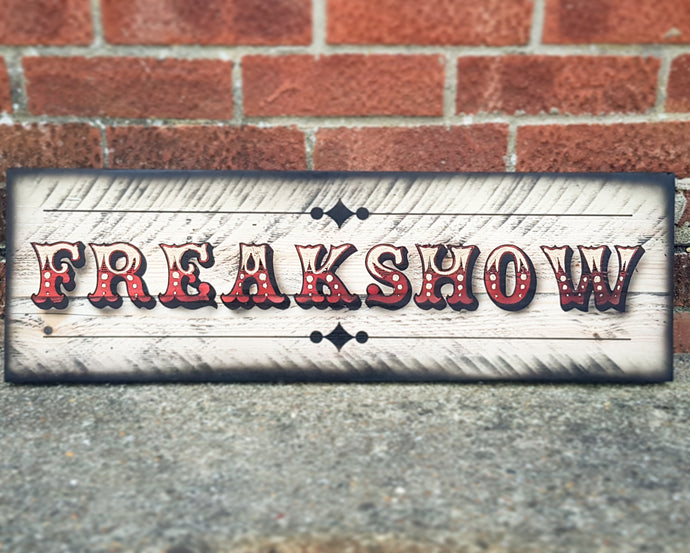 Hand painted Freakshow Wooden Sign