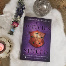 The Witch's Shield Protection Magick and Psychic Self-Defense