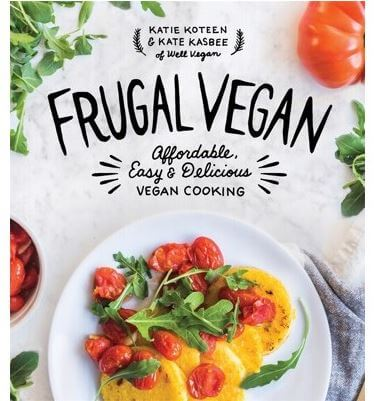Frugal Vegan By Katie Koteen & Kate Kasbee