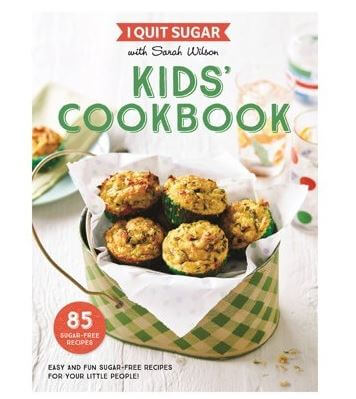 I Quit Sugar - Kids' Cookbook by Sarah Wilson
