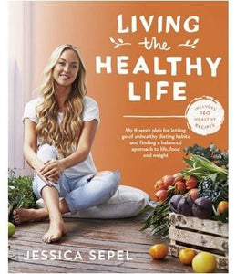 Living the Health Life by Jessica Sepel