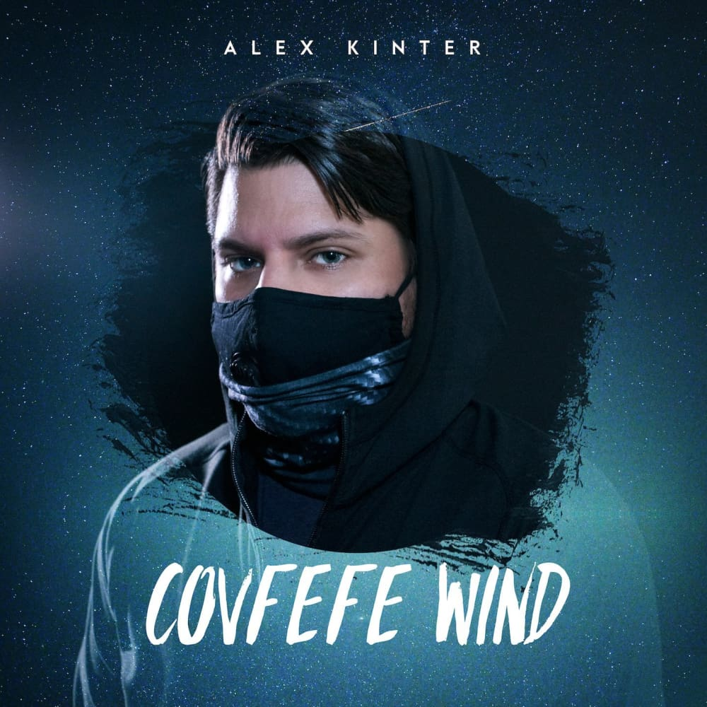 CovFefe Wind - Alex Kinter (Original Mix) HQ Download - Digital Download - Digital Track