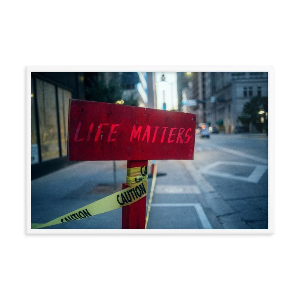 Life Matters - Framed Fine Art Print | 10 - 36 Sizes - White / 24×36 - Prints
