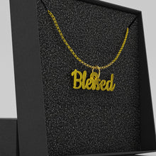 Load image into Gallery viewer, Faith Kind™ Blessed Necklace