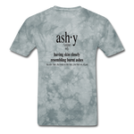 Ashy Definition (black) - Unisex T-Shirt - grey tie dye