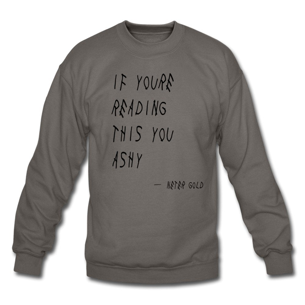 Ashy Readings - Adult Crewneck Sweatshirt - Neter Gold - NTRGLD - NETER GOLD - All natural body care products designed to increase your natural godly glow. - hair growth - eczema - dry skin