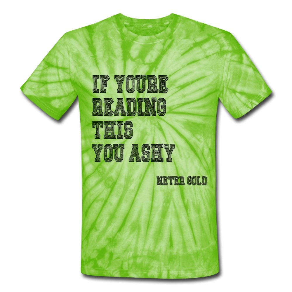 Unisex Tie Dye T-Shirt If You're Reading This You Ashy - College - Unisex Tie Dye T-Shirt - Neter Gold - spider lime green / S - NTRGLD