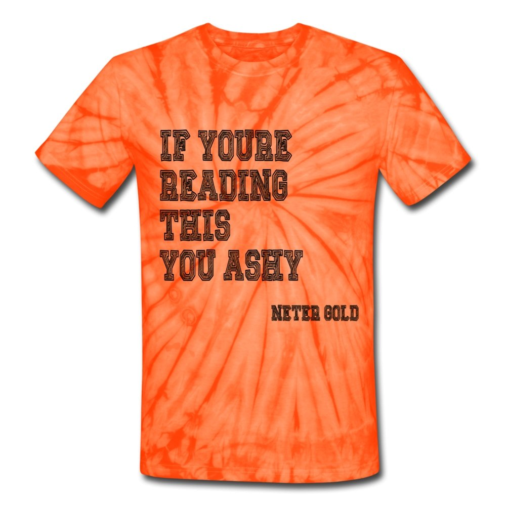 Unisex Tie Dye T-Shirt If You're Reading This You Ashy - College - Unisex Tie Dye T-Shirt - Neter Gold - spider orange / S - NTRGLD