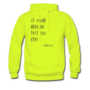 Men's Hoodie If You're Reading This You Ashy - Hoodie - Neter Gold - safety green / S - NTRGLD