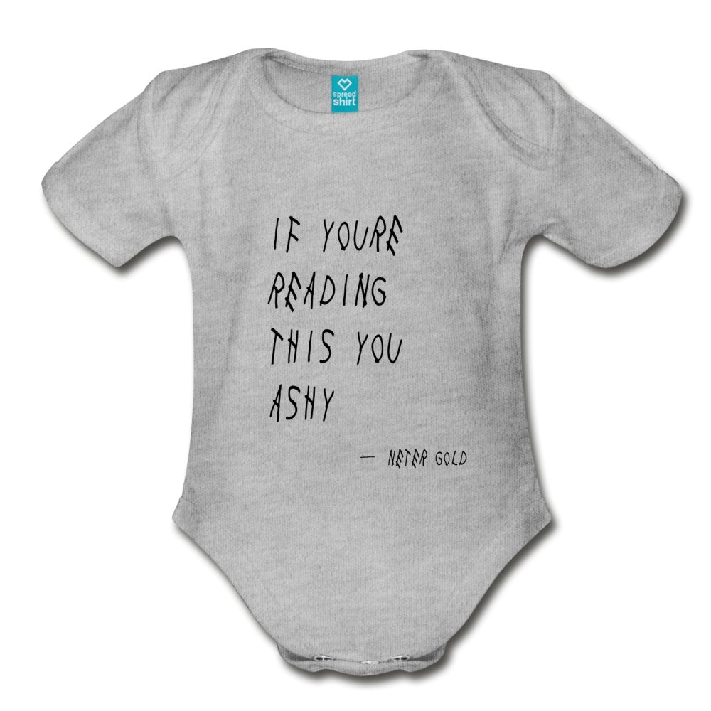 Organic Short Sleeve Baby Bodysuit If You're Reading This You Ashy - Organic Short Sleeve Baby Bodysuit - Neter Gold - heather gray / Newborn - NTRGLD