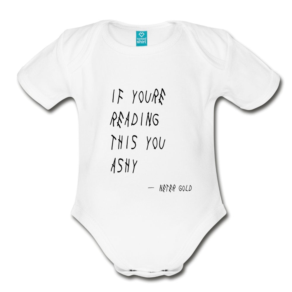 Organic Short Sleeve Baby Bodysuit If You're Reading This You Ashy - Organic Short Sleeve Baby Bodysuit - Neter Gold - white / Newborn - NTRGLD