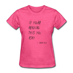 Women's T-Shirt If You're Reading This You Ashy - Women's T-Shirt - Neter Gold - heather pink / S - NTRGLD