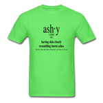 Ashy Definition (black) - Unisex T-Shirt - kiwi