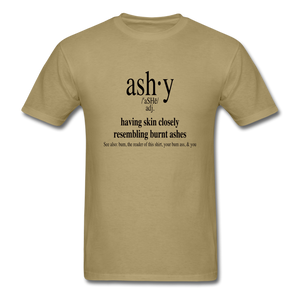 Ashy Definition (black) - Unisex T-Shirt - khaki