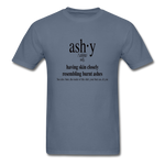 Ashy Definition (black) - Unisex T-Shirt - denim