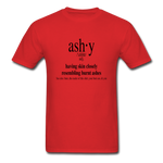 Ashy Definition (black) - Unisex T-Shirt - red