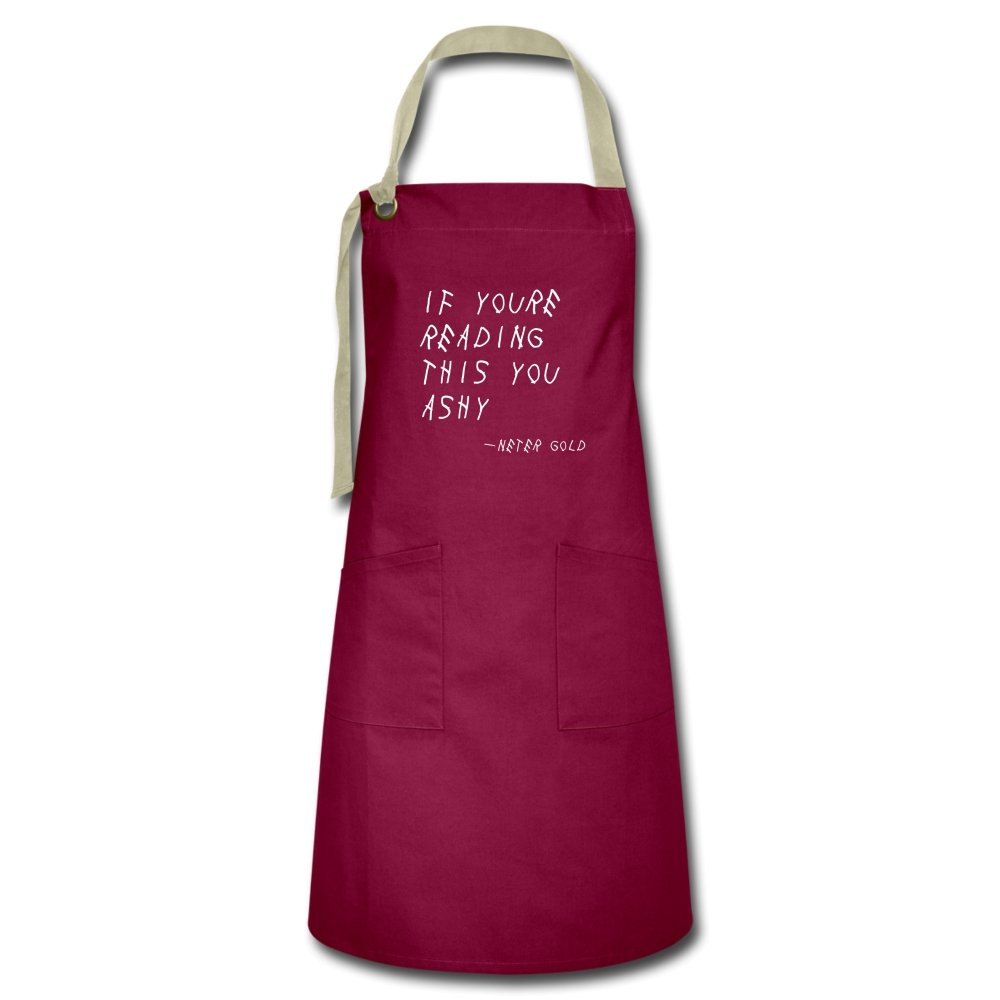 Artisan Apron | Spreadshirt 1429 If You're Reading This You Ashy - Artisan Apron - Neter Gold burgundy/khaki