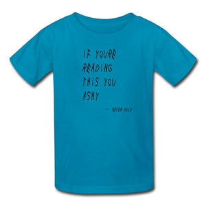 Kids' T-Shirt | Fruit of the Loom 3931B If You're Reading This You Ashy (Black) - Kids' T-Shirt - Neter Gold - turquoise / S - NTRGLD